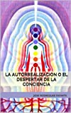 img - for La Autorrealizacion O El Despertar De La Conciencia (Spanish Edition) book / textbook / text book