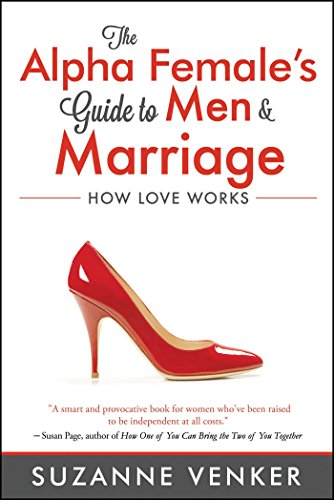 Suzanne Venker Alpha Female Men Marriage Guide