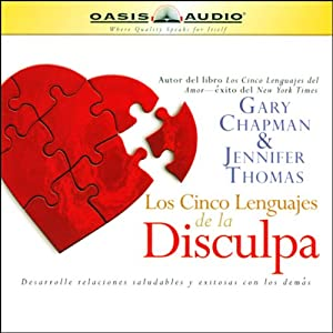 Los Cinco Lenguajes de la Disculpa [The Five Languages of Apology] Audiobook