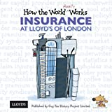 How the World Really Works: Insurance at Lloyd's of London