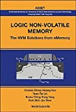 img - for Logic Non-Volatile Memory : The NVM Solutions from eMemory (International Series on Advances in Solid State Electronics and Technology (Asset)) by Charles Ching-Hsiang Hsu, Yuan-Tai Lin, Evans Ching-Sung Yan (2014) Hardcover book / textbook / text book