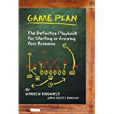 Game Plan: The Definitive Playbook for Starting or Growing Your Business ~ Warren Barhorst