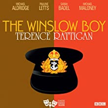 The Winslow Boy (Classic Radio Theatre) Radio/TV Program by Terence Rattigan Narrated by Michael Aldridge, Pauline Letts, Sarah Badel, Michael Maloney