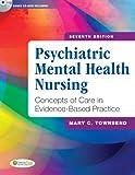 Psychiatric Mental Health Nursing: Concepts of Care in Evidence-Based Practice