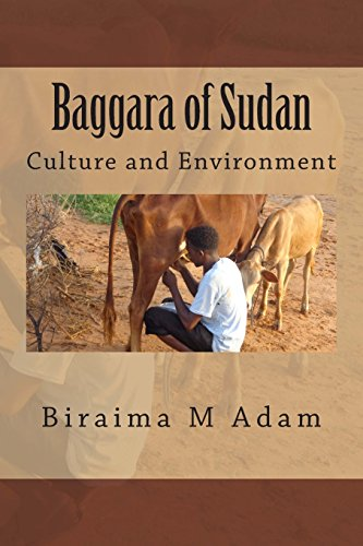 Baggara of Sudan: Culture and Environment: Culture, Traditions and Livelihood