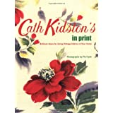 Cath Kidston's in Print: Brilliant Ideas for Using Vintage Fabrics in Your Homeby Cath Kidston