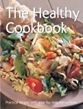 . The Healthy Cookbook (Practical Recipes with Step-by-Step Instructions)