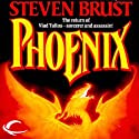 Phoenix: Vlad Taltos, Book 5 (       UNABRIDGED) by Steven Brust Narrated by Bernard Setaro Clark