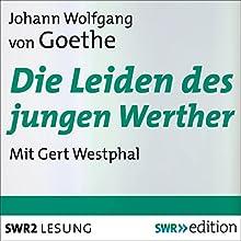 Die Leiden des jungen Werther (       gekürzt) von Johann Wolfgang von Goethe Gesprochen von: Gert Westphal
