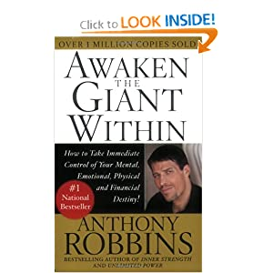 Awaken the Giant Within : How to Take Immediate Control of Your Mental, Emotional, Physical and Financial Destiny! [Paperback] — by Anthony Robbins