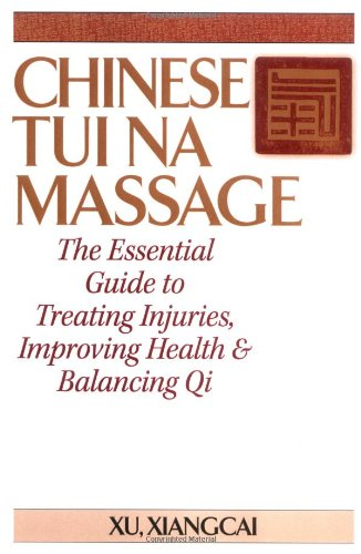chinese-tui-na-massage-the-essential-guide-to-treating-injuries-improving-health-and-balancing-qi