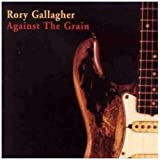 "Against the Grainvon ""Rory Gallagher"""