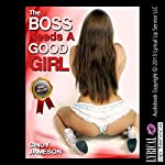 The Boss Needs a Good Girl: A First Anal Slutty Secretary Erotica Story | Cindy Jameson