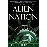 Alien Nation: Common Sense About America's Immigration Disaster ~ Peter Brimelow