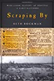 img - for Scraping By: Wage Labor, Slavery, and Survival in Early Baltimore (Studies in Early American Economy and Society from the Library Company of Philadelphia) book / textbook / text book