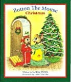 img - for Button the Mouse Christmas: Button the Mouse and his backyard adventures. (Button the Mouse Books) book / textbook / text book