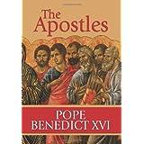The Apostles ~ Pope Benedict XVI