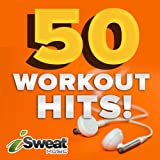50 iSweat Fitness Music Workout Hits, Vol. 1