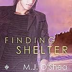 Finding Shelter: Rock Bay, Book 3 | M. J. O'Shea