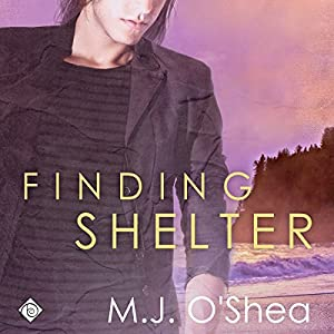 Finding Shelter: Rock Bay, Book 3 | [M. J. O'Shea]