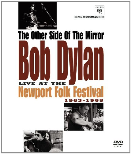 The Other Side of the Mirror: Bob Dylan Live At The Newport Folk Festival 1963-1965