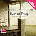 Here to Stay Audiobook by Catherine Anderson Narrated by Julia Gibson