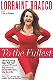 img - for To the Fullest: The Clean Up Your Act Plan to Lose Weight, Rejuvenate, and Be the Best You Can Be by Bracco, Lorraine, Davis, Lisa (2015) Hardcover book / textbook / text book