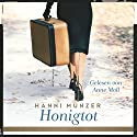 Honigtot Audiobook by Hanni Münzer Narrated by Anne Moll