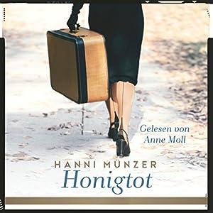 Honigtot (       ungekürzt) von Hanni Münzer Gesprochen von: Anne Moll