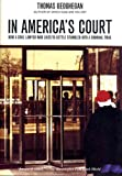 In America's Court: How a Civil Lawyer Who Likes to Settle Stumbled into a Criminal Trial by Thomas Geoghegan (2002-07-01)