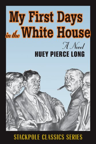 My First Days in the White House (Stackpole History Classics)