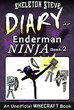 Minecraft Diary of an Enderman Ninja – Book 2: Unofficial Minecraft Diary Books for Kids, Teens, & Nerds – Adventure Fan Fiction Series (Skeleton Steve … Collection – Elias the Enderman Ninja)