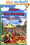 Micro Eco-Farming: Prospering from Ba...
