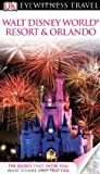 DK Eyewitness Travel Guide: Walt Disney World Resort  &  Orlando