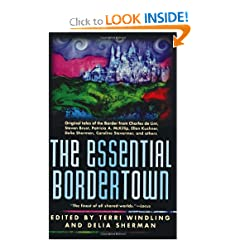 The Essential Bordertown (Borderlands) by Terri Windling and Delia Sherman