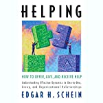 Helping: How to Offer, Give, and Receive Help | Edgar Schein