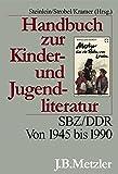 img - for Handbuch Zur Kinder- Und Jugendliteratur: Sbz/Ddr. Von 1945 Bis 1990 (German Edition) book / textbook / text book