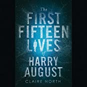 The First Fifteen Lives of Harry August | [Claire North]