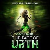 Planet Urth: The Fate of Urth: Planet Urth, Book 5 | Jennifer Martucci, Christopher Martucci