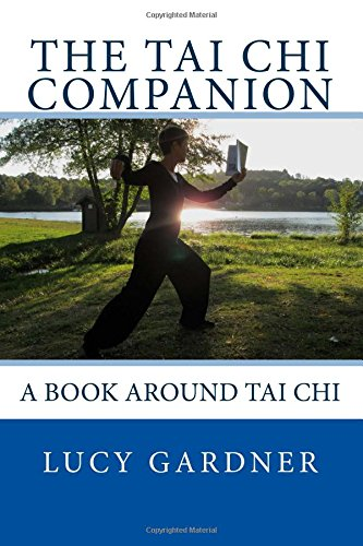 The Tai Chi Companion: A book around Tai Chi