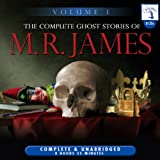 M. R. James The Complete Ghost Stories of M. R. James - Volume 1