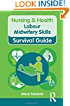 Labour Midwifery Skills (Nursing and...