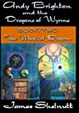 Andy Brighton and the Dragons of Wyrme book two The Magic of Dragons