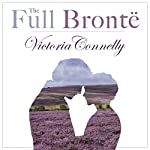 The Full Brontë | Victoria Connelly