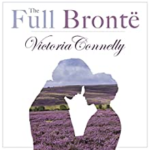 The Full Brontë Audiobook by Victoria Connelly Narrated by Jan Cramer