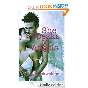 She Speaks to Angels: YA Angel Thriller (AngelFire Chronicles Bk #1)