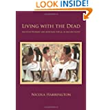 Living with the Dead: Ancestor Worship and Mortuary Ritual in Ancient Egypt
