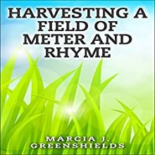 Harvesting a Field of Meter and Rhyme: Sonnets from the Heartland (       UNABRIDGED) by Marcia J. Greenshields Narrated by Sandy Vernon