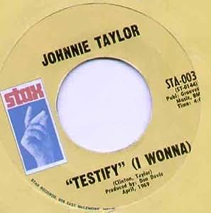 Johnnie Taylor Testify I Wonna