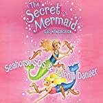 The Secret Mermaid: Seahorse SOS & Dolphin Danger | Sue Mongredien